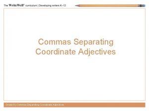 Commas Separating Coordinate Adjectives Grade 8 Commas Separating