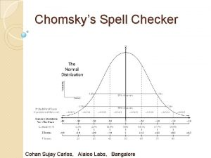 Chomskys Spell Checker Cohan Sujay Carlos Aiaioo Labs