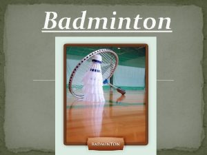 Badminton History What is Battledore Thousands of years