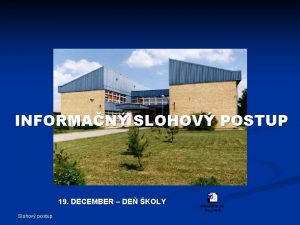 INFORMAN SLOHOV POSTUP 19 DECEMBER DE KOLY Slohov