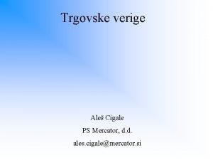 Trgovske verige Ale Cigale PS Mercator d d