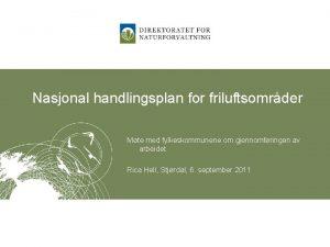 Nasjonal handlingsplan for friluftsomrder Mte med fylkeskommunene om