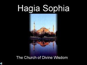 Hagia Sophia The Church of Divine Wisdom Hagia