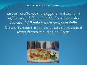 LA CUCINA ALBANESE STORIA La cucina albanese sviluppata