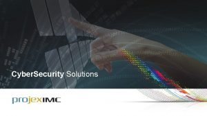 Cyber Security Solutions Overview Cybersecurity threats Cybersecurity standards