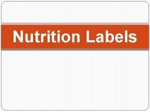 Nutrition Labels Food Labels Regulated by the FDA