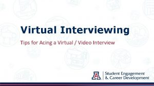 Virtual Interviewing Tips for Acing a Virtual Video