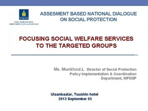 ASSESMENT BASED NATIONAL DIALOGUE ON SOCIAL PROTECTION FOCUSING