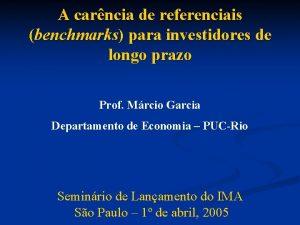A carncia de referenciais benchmarks para investidores de