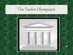The Twelve Olympians ZEUS JUPITER Zeus punishes wrongdoers