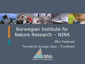 Norwegian Institute for Nature Research NINA Brd Pedersen