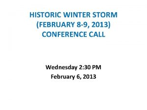 HISTORIC WINTER STORM FEBRUARY 8 9 2013 CONFERENCE