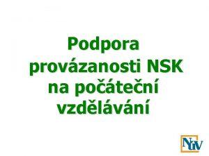 Podpora provzanosti NSK na poten vzdlvn Provzanost NSK