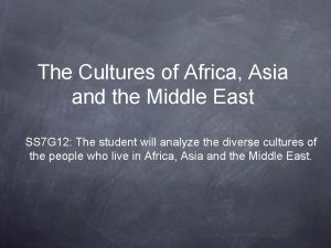 The Cultures of Africa Asia and the Middle
