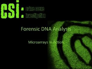 Forensic DNA Analysis Microarrays In Action Forensic DNA