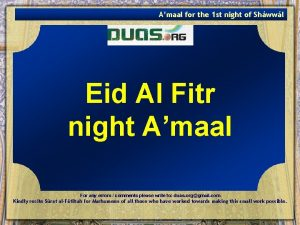Amaal for the 1 st night of Shwwl