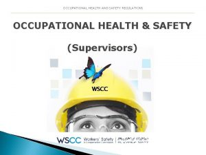 OCCUPATIONAL HEALTH AND SAFETY REGULATIONS OCCUPATIONAL HEALTH SAFETY
