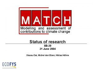 Status of research SB20 21 June 2004 Xiaosu