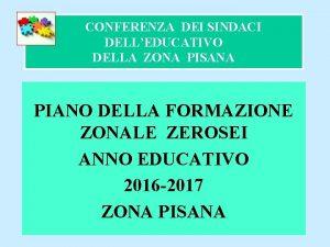 CONFERENZA DEI SINDACI DELLEDUCATIVO DELLA ZONA PISANA PIANO