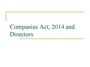Companies Act 2014 and Directors Overview n n