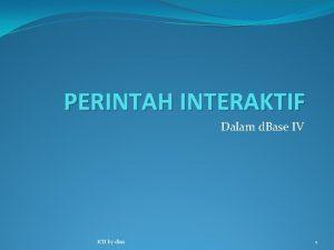 PERINTAH INTERAKTIF Dalam d Base IV KTI by