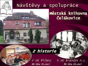 Nvtvy a spoluprce Mstsk knihovna elkovice Z historie