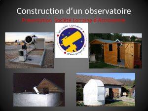 Construction dun observatoire Prsentation Socit Lorraine dAstronomie Introduction