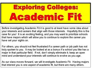 Exploring Colleges Academic Fit Before investigating Academic Fit