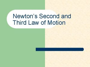 Newtons Second and Third Law of Motion Newtons