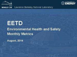 EETD Environmental Health and Safety Monthly Metrics August