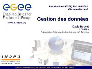 Introduction EGEE 22 23032005 ClermontFerrand www euegee org