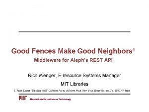 Good Fences Make Good Neighbors 1 Middleware for