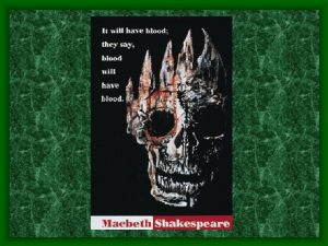 Macbeth Macbeth is a tale told by a