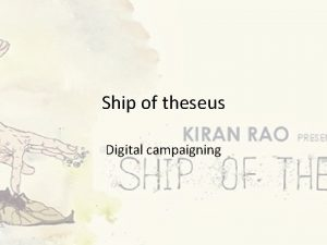 Ship of theseus Digital campaigning Introduction Ship of