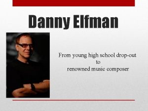 Danny Elfman From young high school dropout to