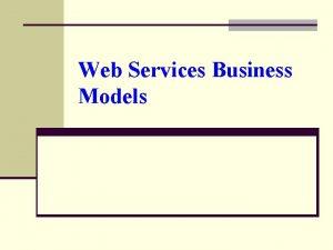 Web Services Business Models Web Services Business Models