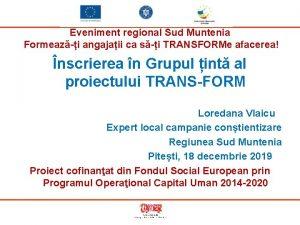 Eveniment regional Sud Muntenia Formeazi angajaii ca si
