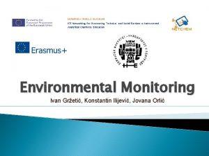 Environmental Monitoring Ivan Greti Konstantin Ilijevi Jovana Orli