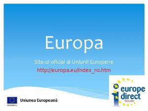 Europa Siteul oficial al Uniunii Europene http europa