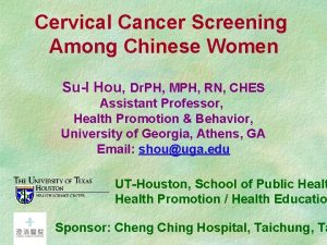 Cervical Cancer Screening Among Chinese Women SuI Hou