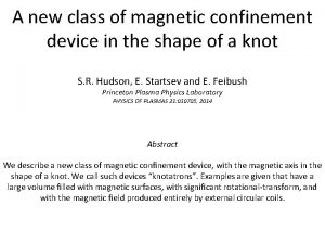 A new class of magnetic confinement device in