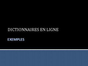 DICTIONNAIRES EN LIGNE EXEMPLES Tendances Les dictionnaires plurilingues