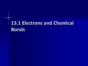 13 1 Electrons and Chemical Bonds Valence Electrons
