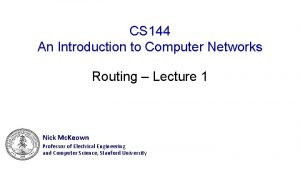 CS 144 An Introduction to Computer Networks Routing