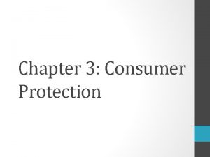 Chapter 3 Consumer Protection Chapter 3 1 Consumer