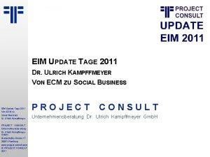 EIM UPDATE TAGE 2011 DR ULRICH KAMPFFMEYER VON