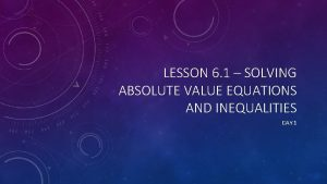 LESSON 6 1 SOLVING ABSOLUTE VALUE EQUATIONS AND