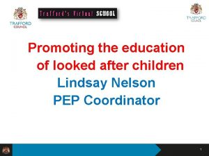 Promoting the education of looked after children Lindsay