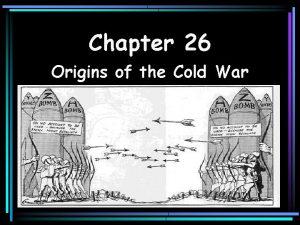 Chapter 26 Origins of the Cold War Origins