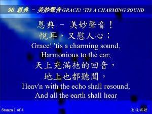 96 GRACE TIS A CHARMING SOUND Grace tis
